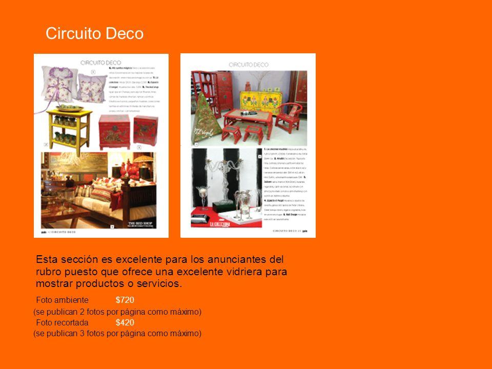 Circuito Deco Esta sección es excelente para los anunciantes del rubro puesto que ofrece una excelente vidriera para mostrar productos o servicios.