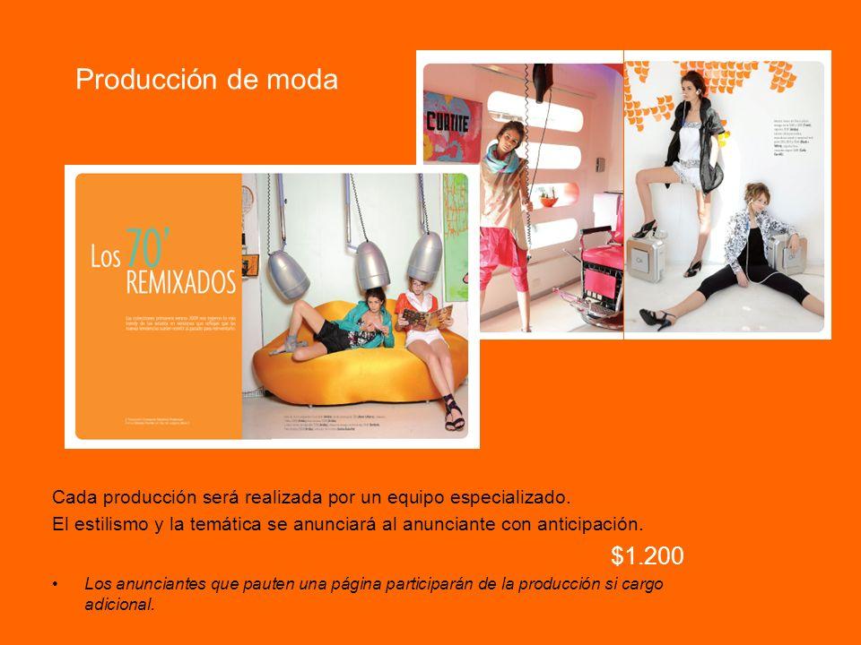 Producción de moda Cada producción será realizada por un equipo especializado.
