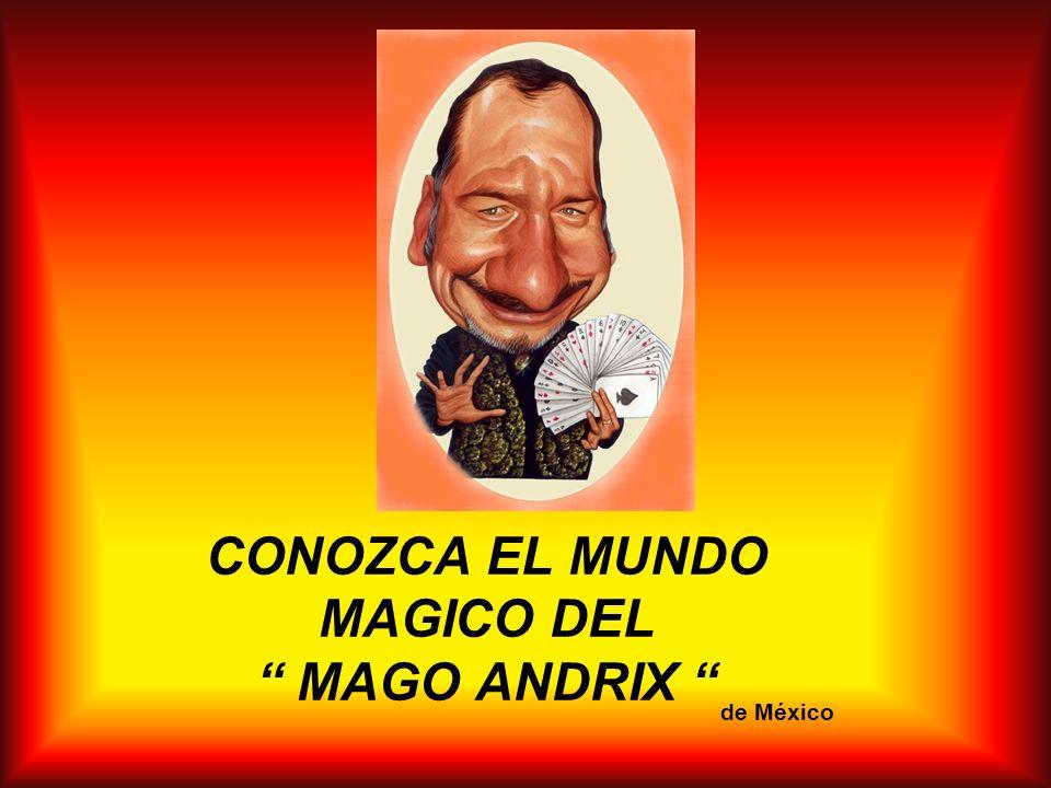 CONOZCA EL MUNDO MAGICO DEL MAGO ANDRIX