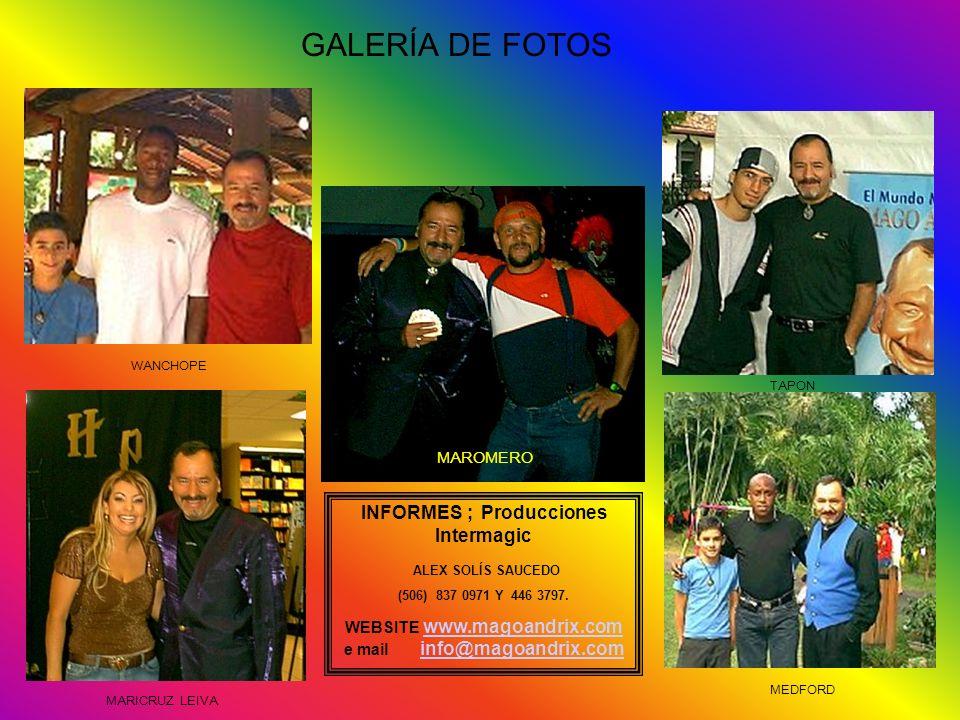 GALERÍA DE FOTOS INFORMES ; Producciones Intermagic ALEX SOLÍS SAUCEDO