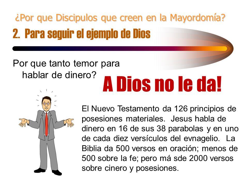 ¿Por que Discipulos que creen en la Mayordomía. 2