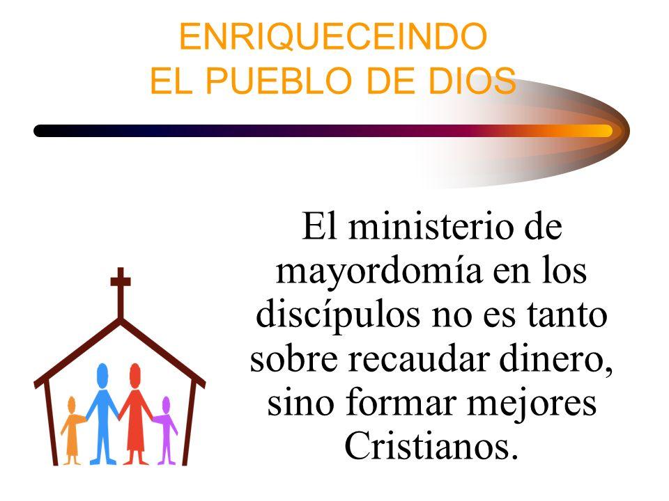 ENRIQUECEINDO EL PUEBLO DE DIOS