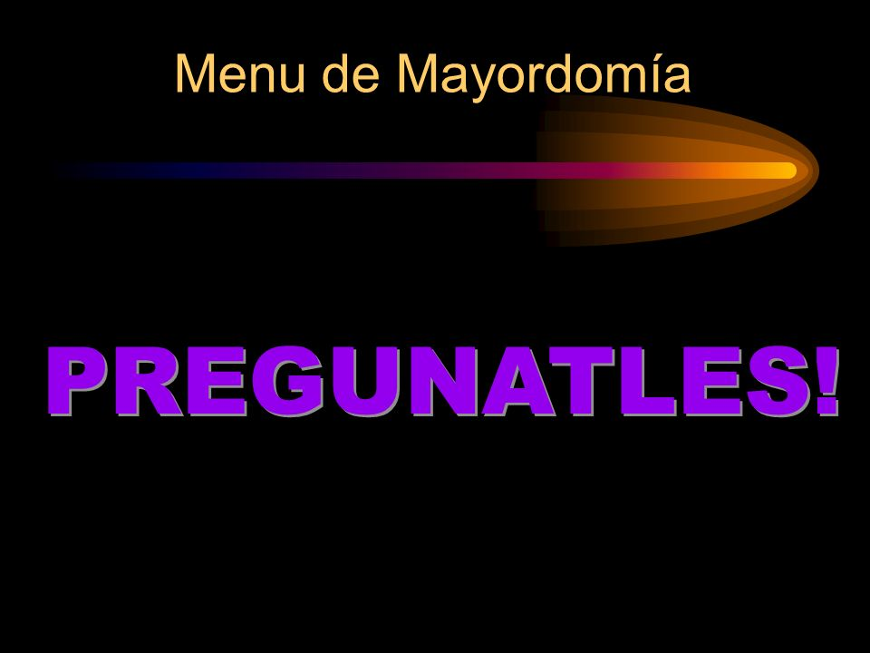 Menu de Mayordomía PREGUNATLES!