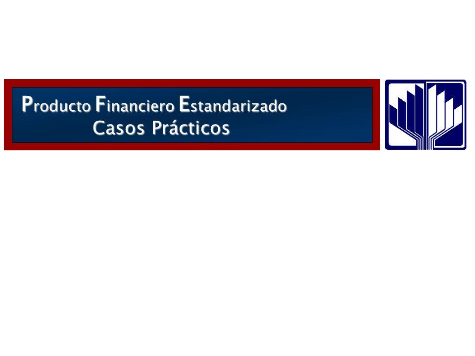 Producto Financiero Estandarizado Casos Prácticos