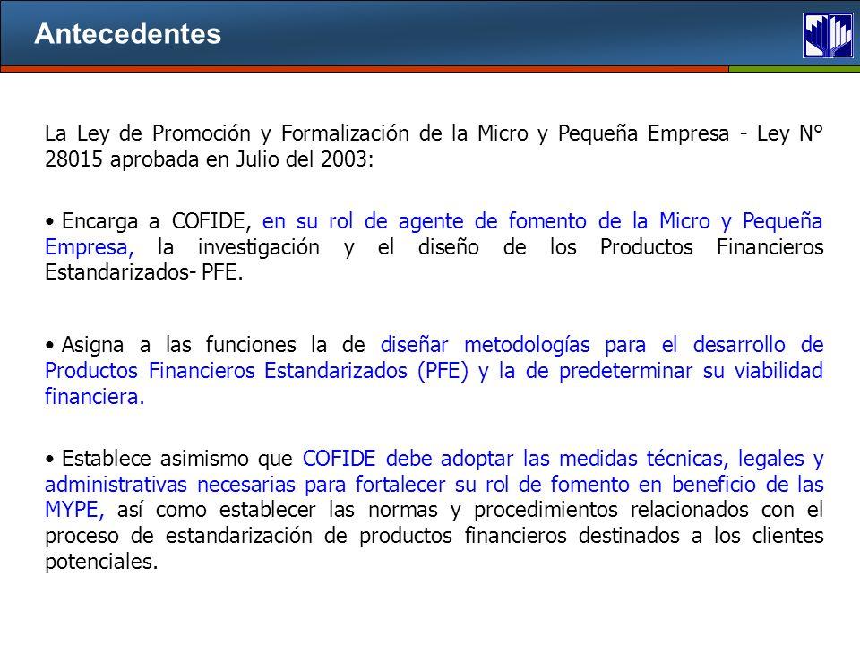 Antecedentes La Ley de Promoción y Formalización de la Micro y Pequeña Empresa - Ley N° 28015 aprobada en Julio del 2003:
