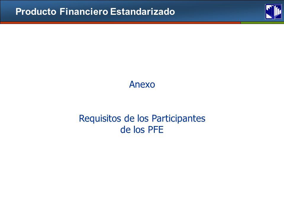 Requisitos de los Participantes de los PFE