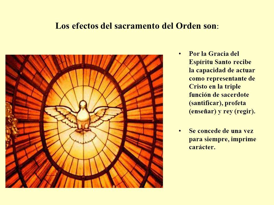 Los efectos del sacramento del Orden son:
