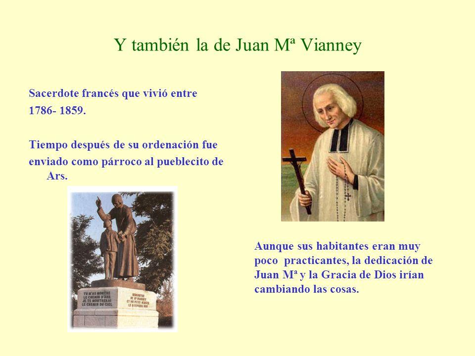 Y también la de Juan Mª Vianney