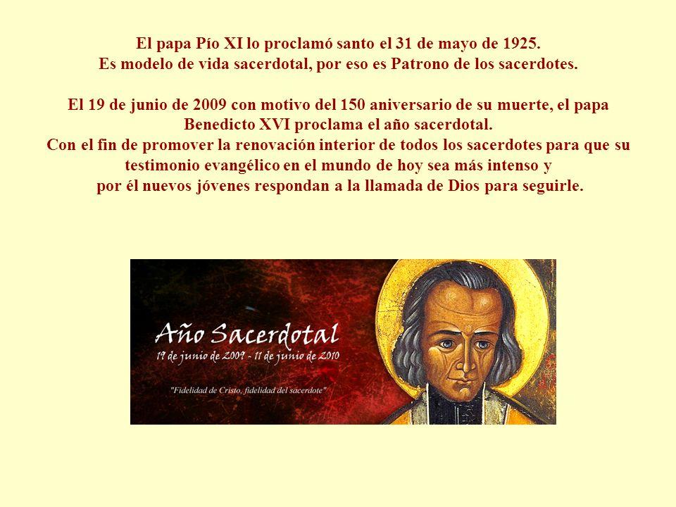 El papa Pío XI lo proclamó santo el 31 de mayo de 1925