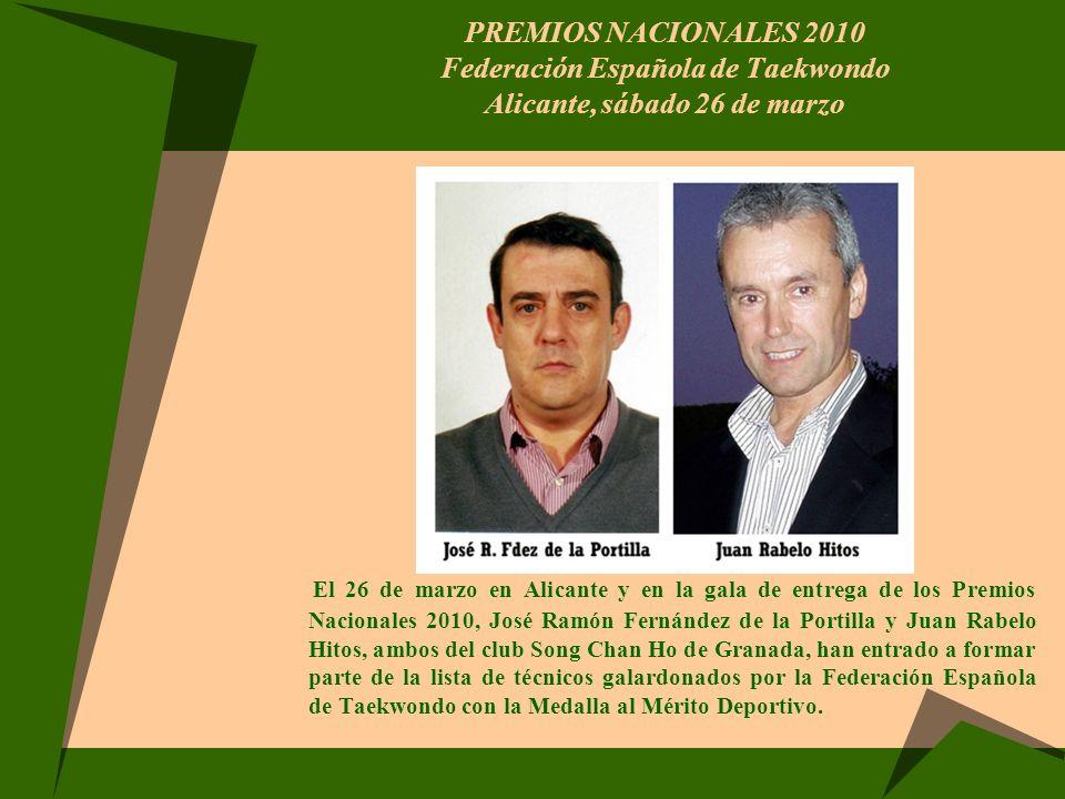 PREMIOS NACIONALES 2010 Federación Española de Taekwondo Alicante, sábado 26 de marzo
