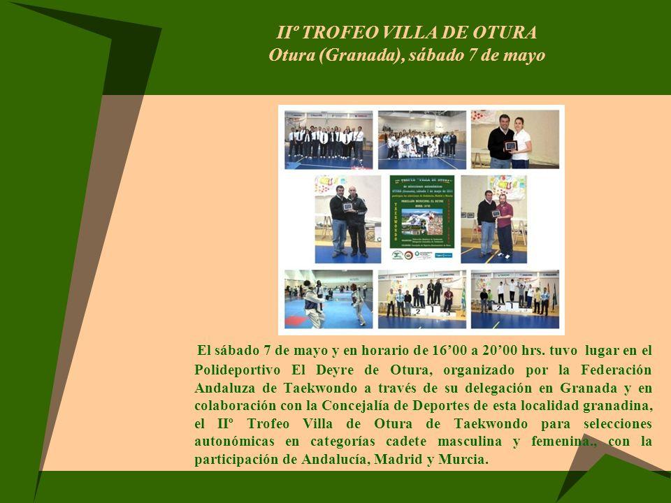 IIº TROFEO VILLA DE OTURA Otura (Granada), sábado 7 de mayo