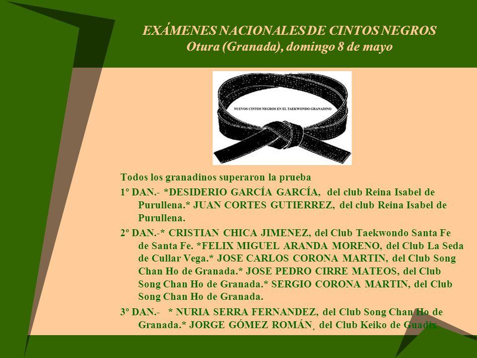 EXÁMENES NACIONALES DE CINTOS NEGROS Otura (Granada), domingo 8 de mayo