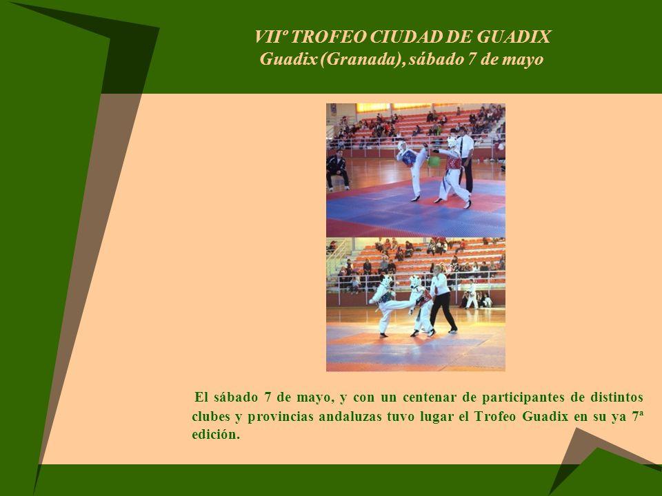 VIIº TROFEO CIUDAD DE GUADIX Guadix (Granada), sábado 7 de mayo