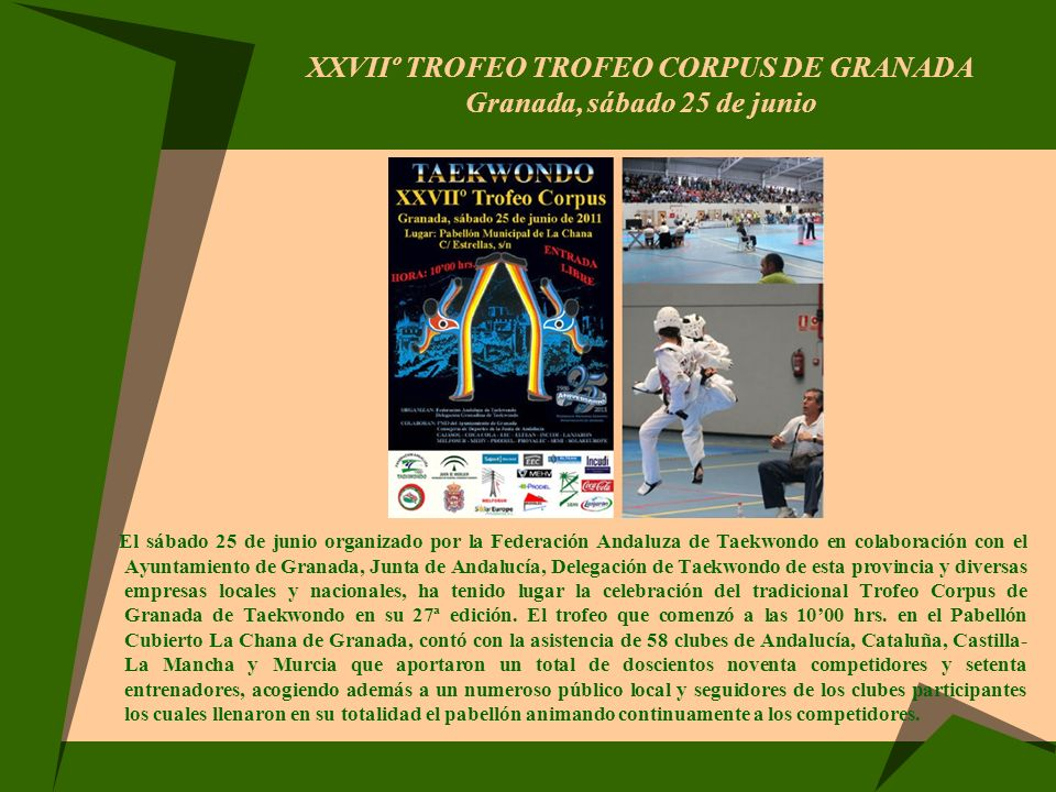 XXVIIº TROFEO TROFEO CORPUS DE GRANADA Granada, sábado 25 de junio