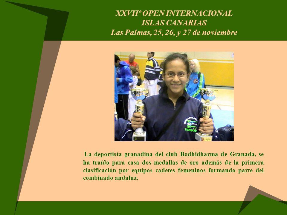 XXVIIº OPEN INTERNACIONAL ISLAS CANARIAS Las Palmas, 25, 26, y 27 de noviembre