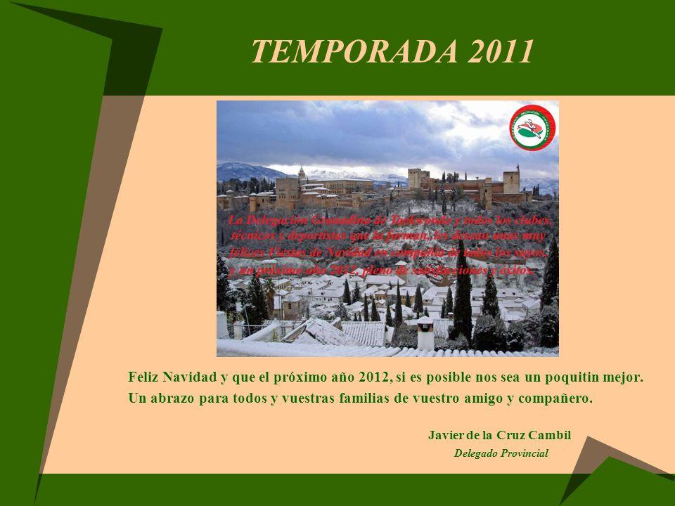 TEMPORADA 2011 Feliz Navidad y que el próximo año 2012, si es posible nos sea un poquitin mejor.