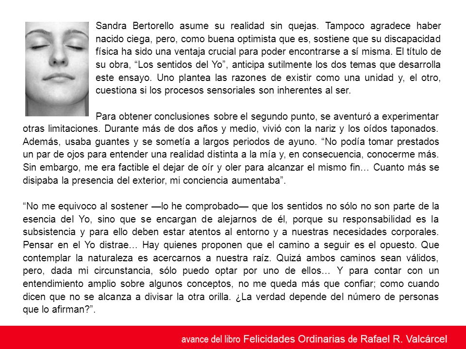 Sandra Bertorello asume su realidad sin quejas