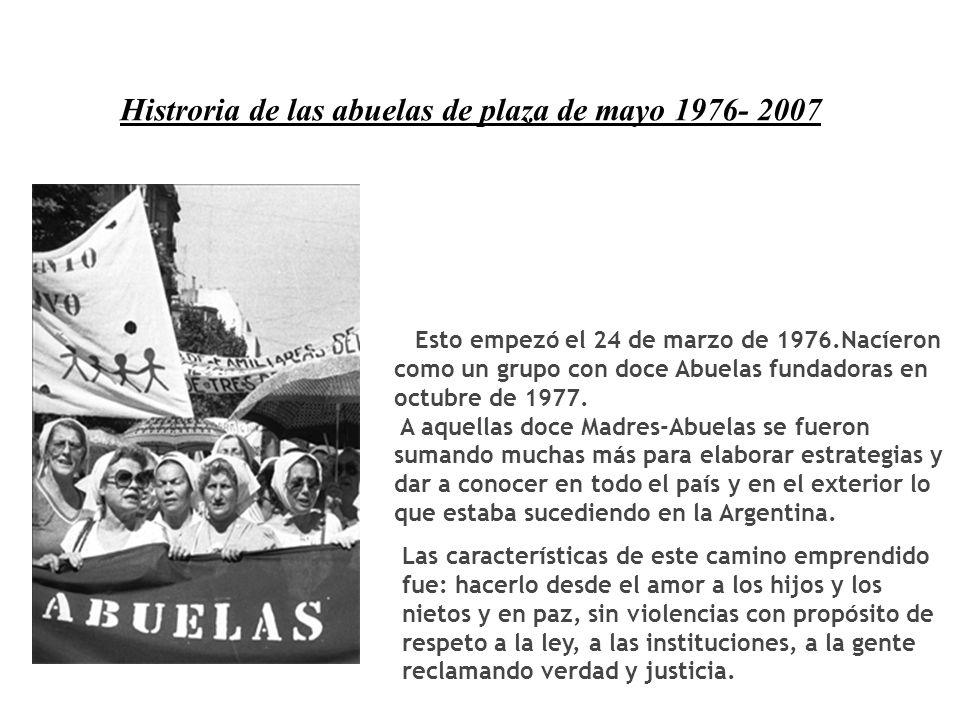 Histroria de las abuelas de plaza de mayo 1976- 2007
