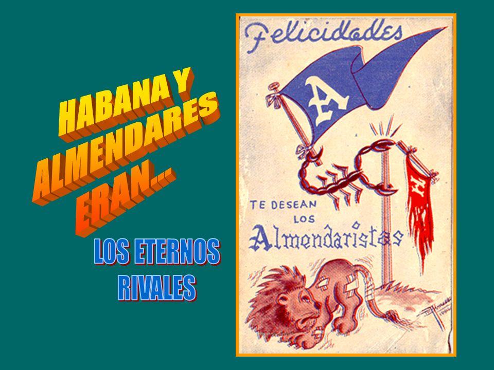 HABANA Y ALMENDARES ERAN... LOS ETERNOS RIVALES