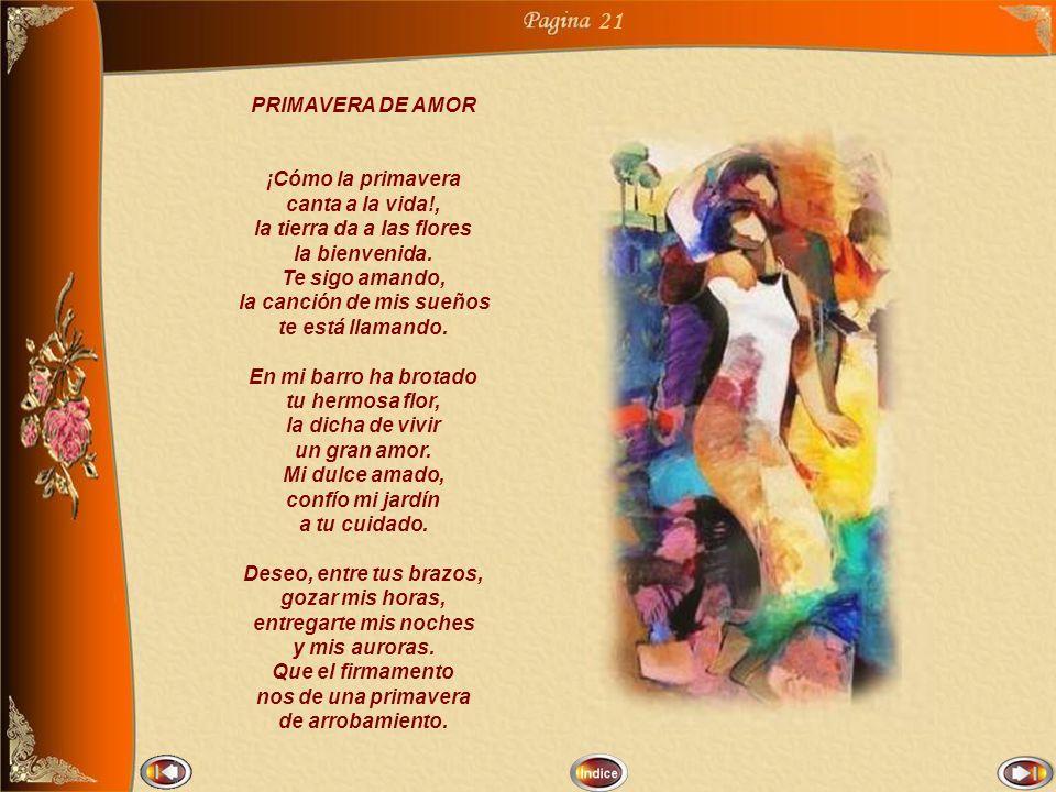 21 PRIMAVERA DE AMOR ¡Cómo la primavera canta a la vida!,