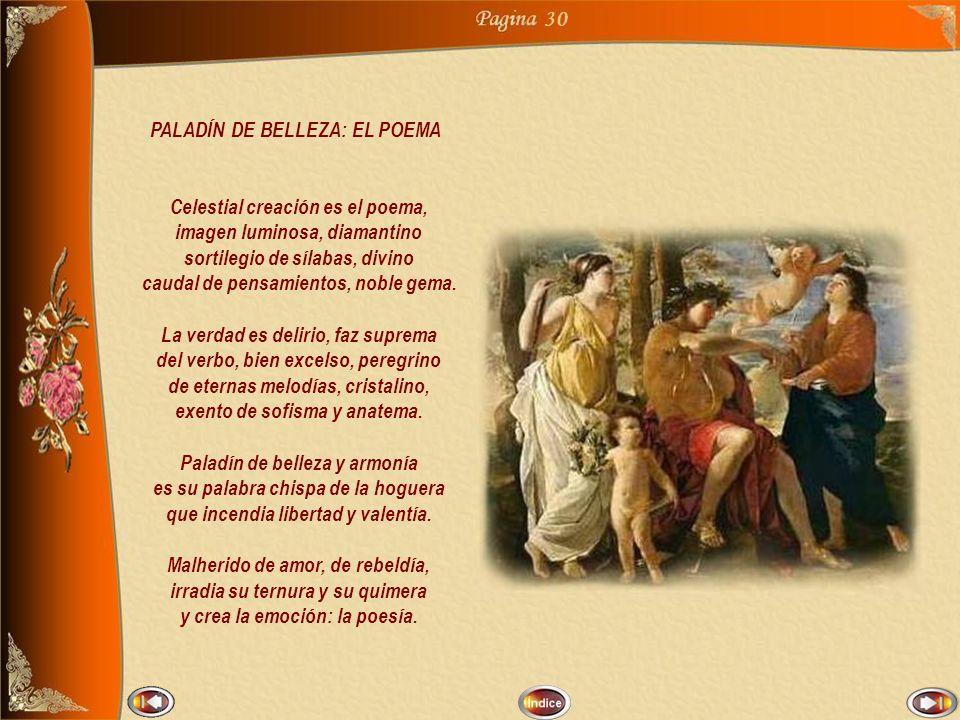 30 PALADÍN DE BELLEZA: EL POEMA Celestial creación es el poema,