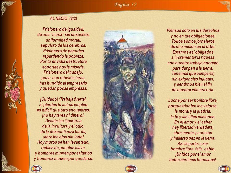 32 AL NECIO (2/2) Prisionero de igualdad, de una masa sin ensueños,