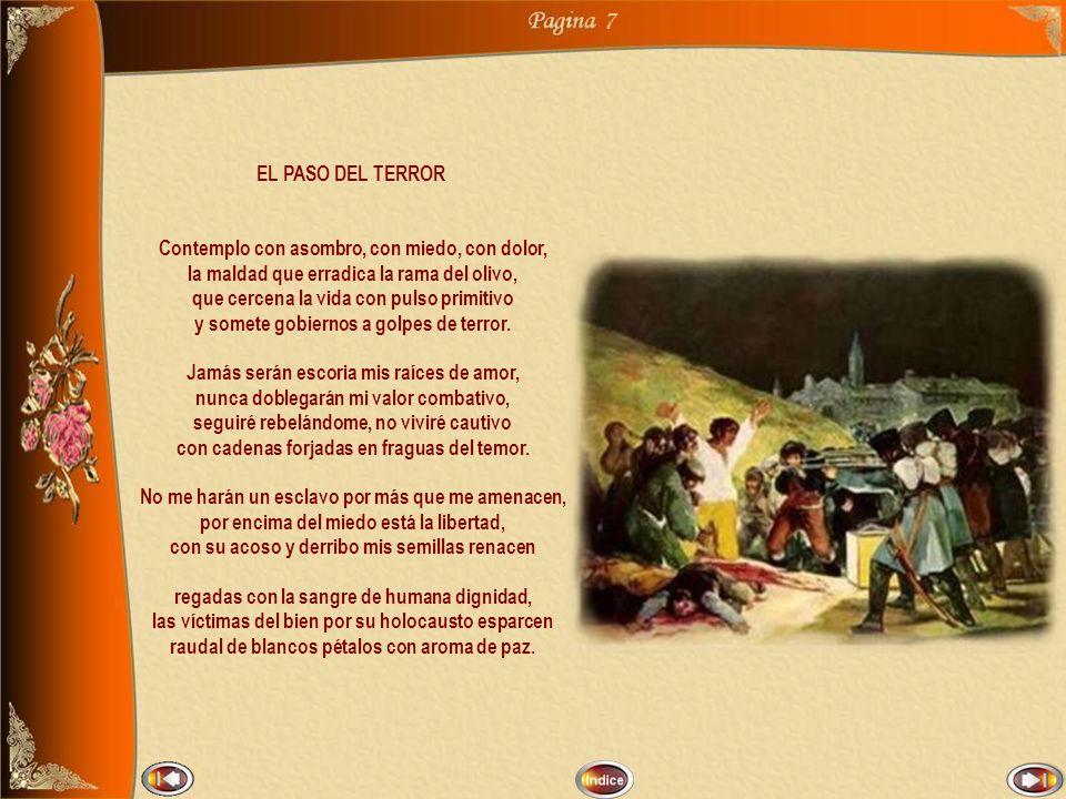 7 EL PASO DEL TERROR Contemplo con asombro, con miedo, con dolor,