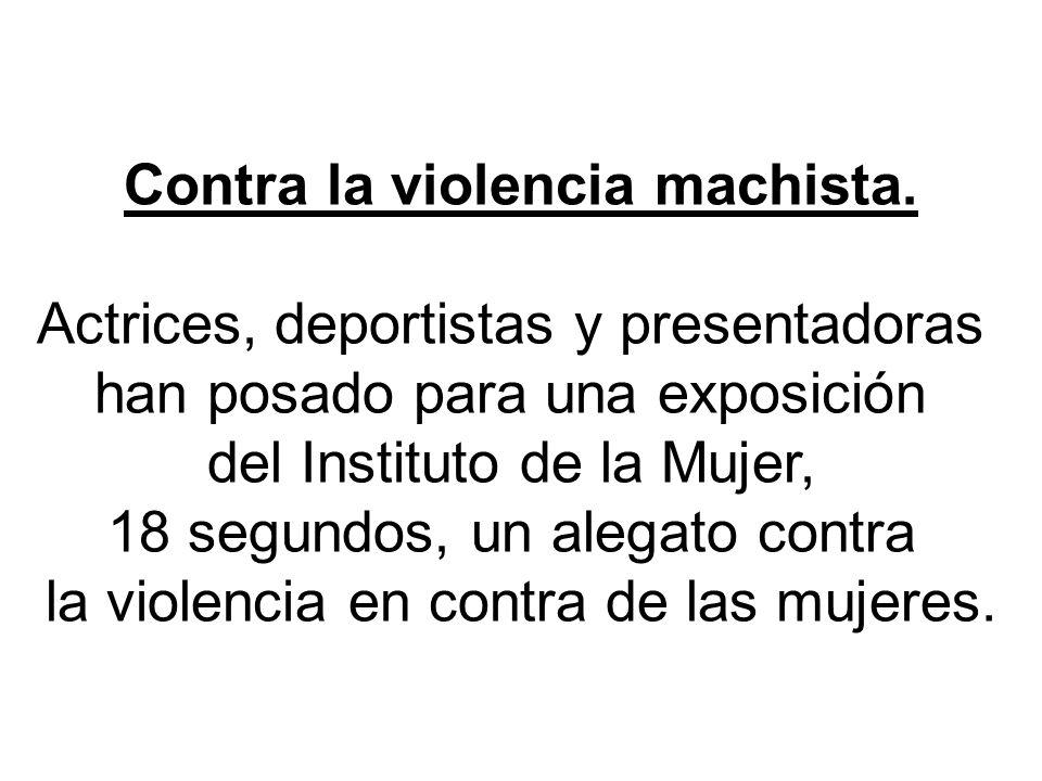 Contra la violencia machista. Actrices, deportistas y presentadoras