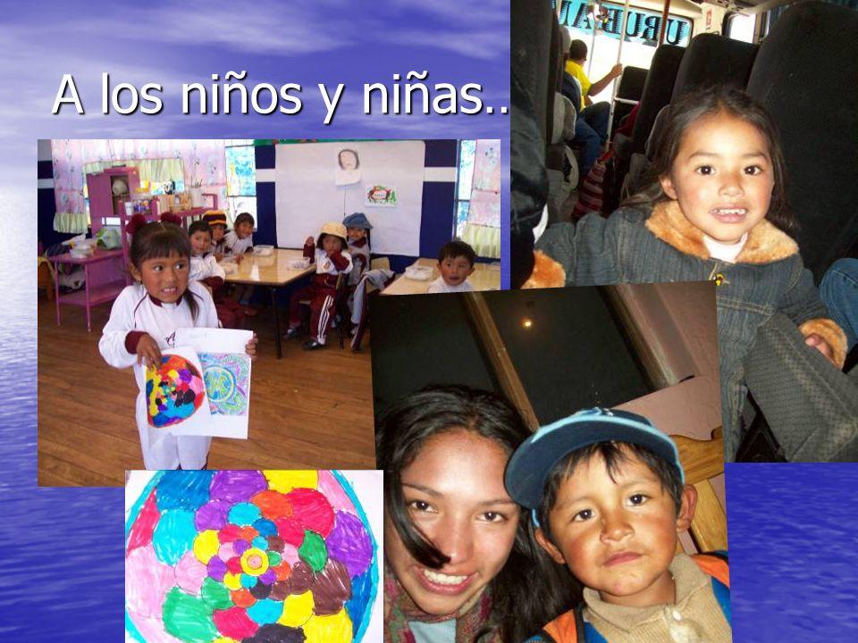 A los niños y niñas…