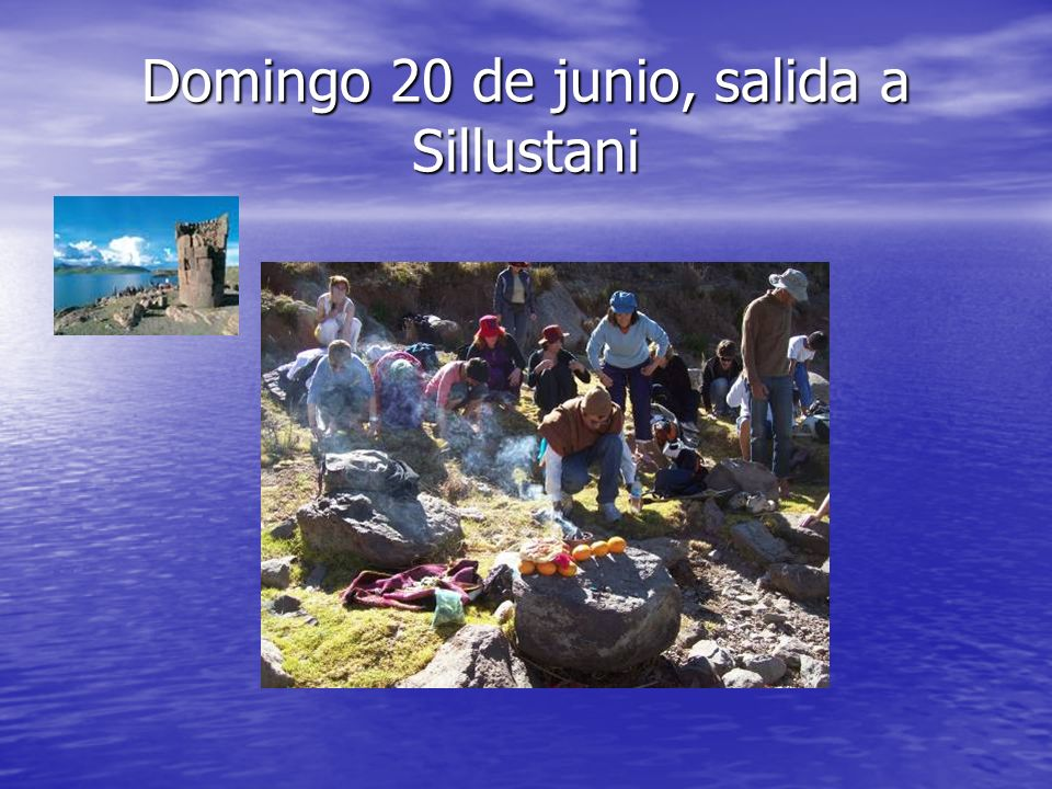 Domingo 20 de junio, salida a Sillustani