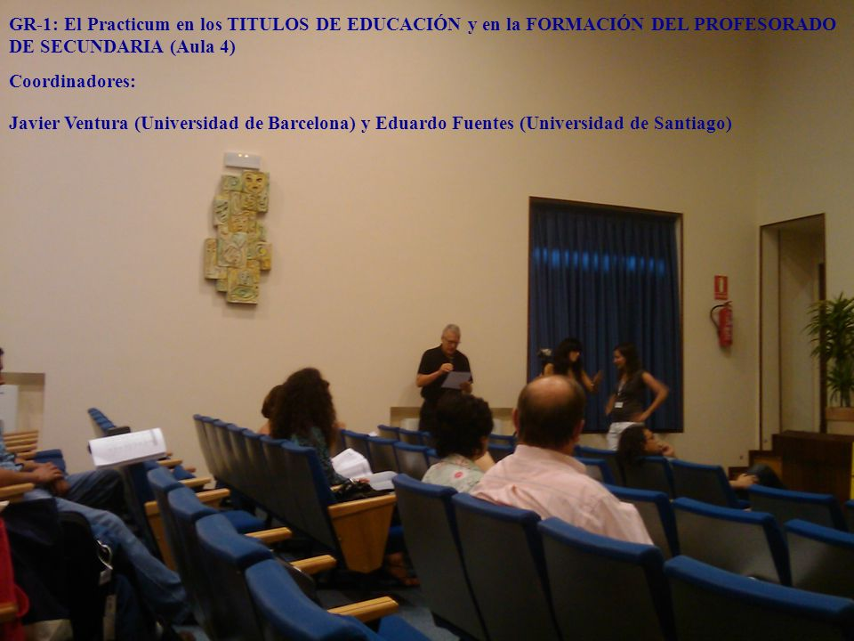 GR-1: El Practicum en los TITULOS DE EDUCACIÓN y en la FORMACIÓN DEL PROFESORADO DE SECUNDARIA (Aula 4)