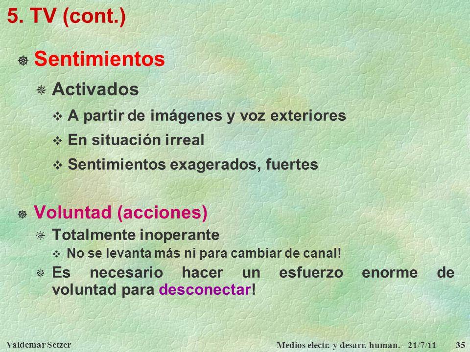 5. TV (cont.) Sentimientos Activados Voluntad (acciones)