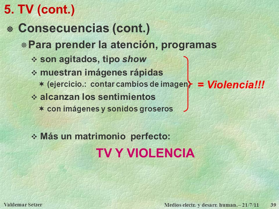 5. TV (cont.) Consecuencias (cont.)