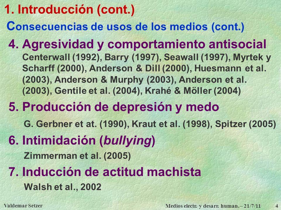 Consecuencias de usos de los medios (cont.)