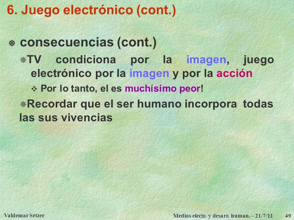 6. Juego electrónico (cont.)