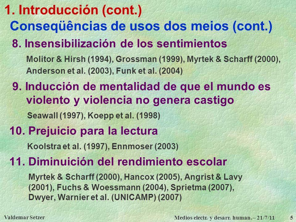1. Introducción (cont.) Conseqüências de usos dos meios (cont.)