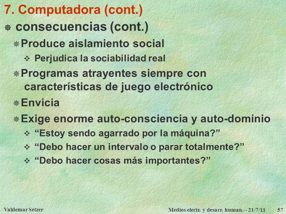 7. Computadora (cont.) consecuencias (cont.)