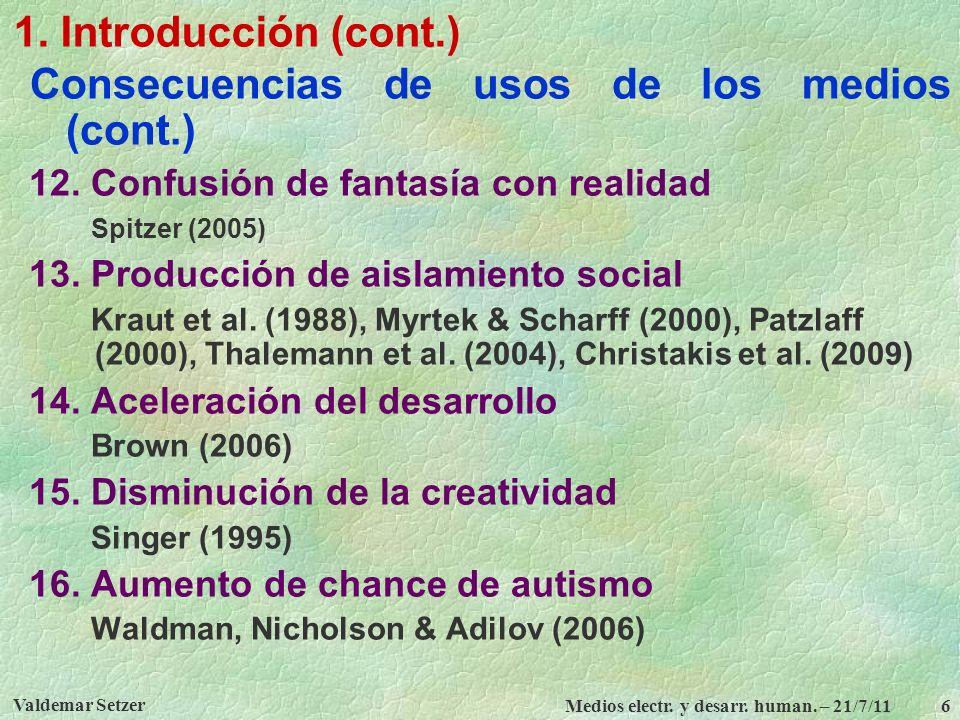 1. Introducción (cont.) Consecuencias de usos de los medios (cont.)