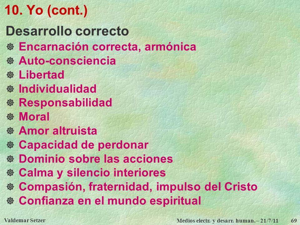 10. Yo (cont.) Desarrollo correcto Encarnación correcta, armónica