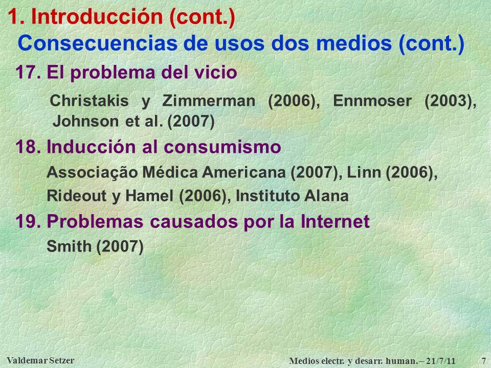 Consecuencias de usos dos medios (cont.)