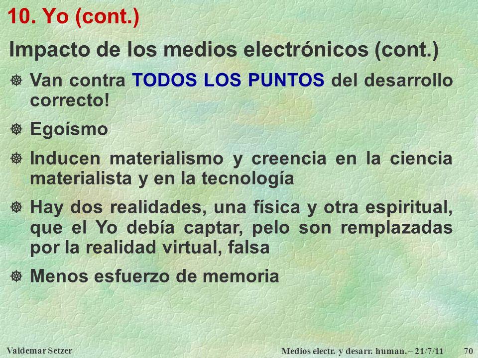 Impacto de los medios electrónicos (cont.)