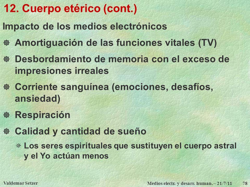12. Cuerpo etérico (cont.) Impacto de los medios electrónicos