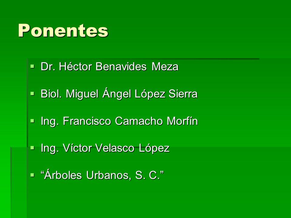 Ponentes Dr. Héctor Benavides Meza Biol. Miguel Ángel López Sierra
