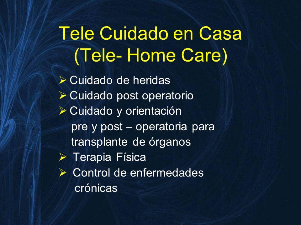 Tele Cuidado en Casa (Tele- Home Care)