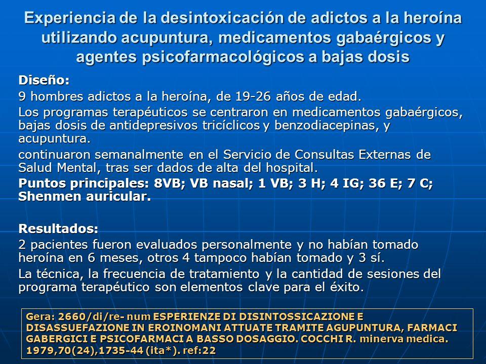 Experiencia de la desintoxicación de adictos a la heroína utilizando acupuntura, medicamentos gabaérgicos y agentes psicofarmacológicos a bajas dosis