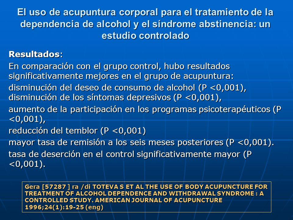 El uso de acupuntura corporal para el tratamiento de la dependencia de alcohol y el síndrome abstinencia: un estudio controlado