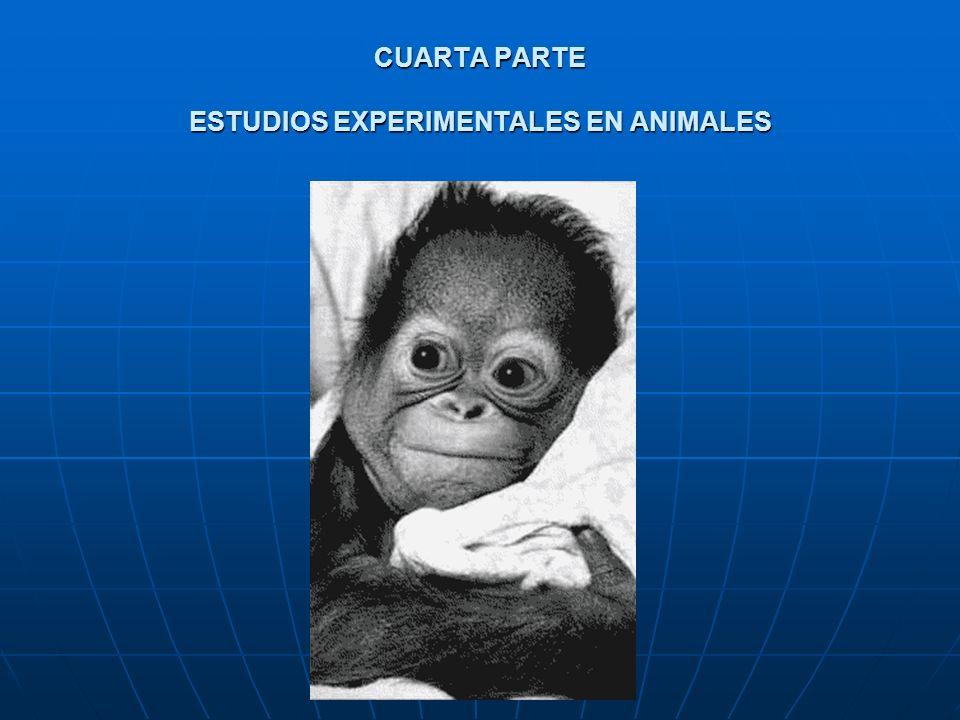 CUARTA PARTE ESTUDIOS EXPERIMENTALES EN ANIMALES