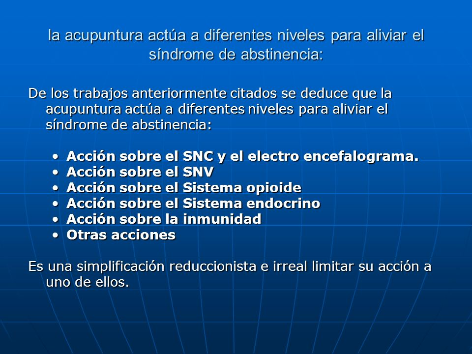 la acupuntura actúa a diferentes niveles para aliviar el síndrome de abstinencia: