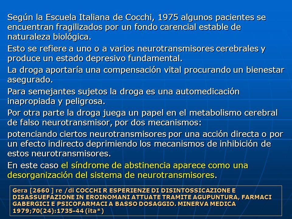 Según la Escuela Italiana de Cocchi, 1975 algunos pacientes se encuentran fragilizados por un fondo carencial estable de naturaleza biológica.