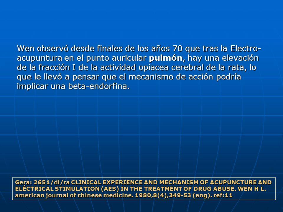 Wen observó desde finales de los años 70 que tras la Electro-acupuntura en el punto auricular pulmón, hay una elevación de la fracción I de la actividad opiacea cerebral de la rata, lo que le llevó a pensar que el mecanismo de acción podría implicar una beta-endorfina.